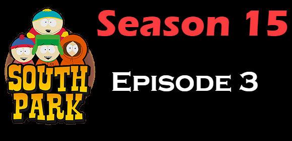 South Park Season 15 Episode 3 TV Series