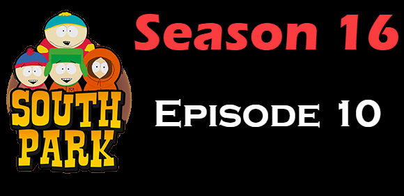 South Park Season 16 Episode 10 TV Series