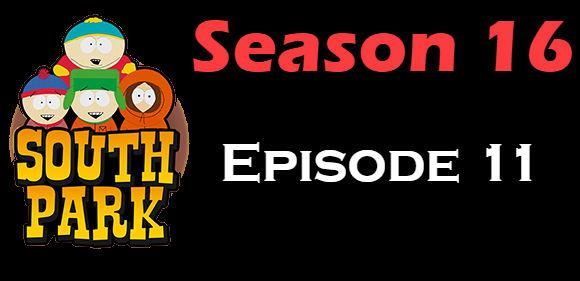 South Park Season 16 Episode 11 TV Series