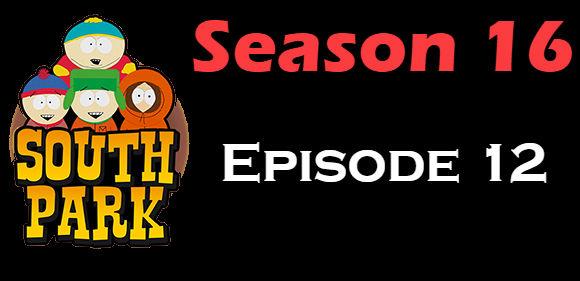 South Park Season 16 Episode 12 TV Series
