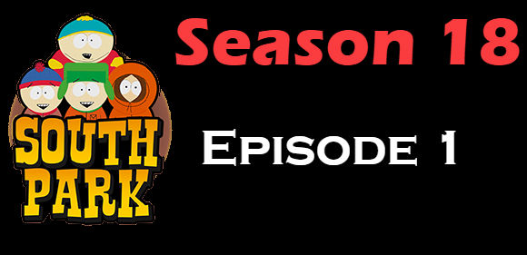 South Park Season 18 Episode 1 TV Series