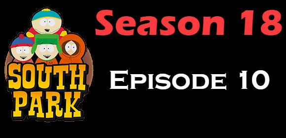 South Park Season 18 Episode 10 TV Series