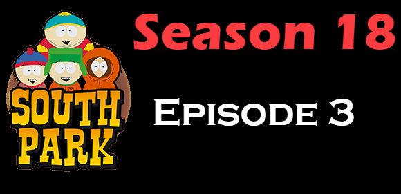 South Park Season 18 Episode 3 TV Series