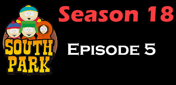 South Park Season 18 Episode 5 TV Series