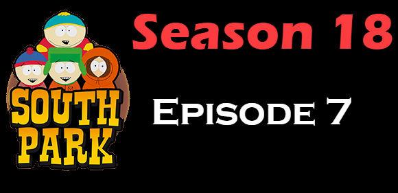 South Park Season 18 Episode 7 TV Series