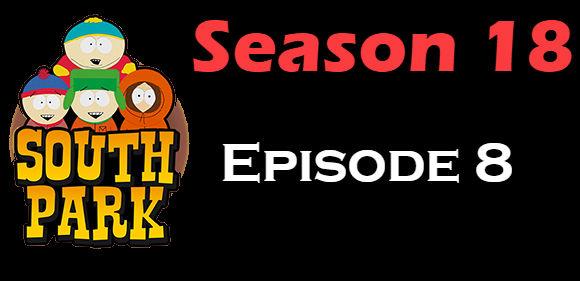South Park Season 18 Episode 8 TV Series