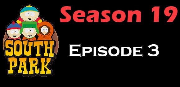 South Park Season 19 Episode 3 TV Series
