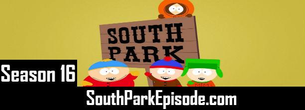 South Park Season 16 Episodes Watch Online TV Series